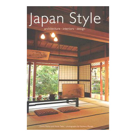 japan style: architecture, interiors, design
