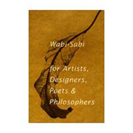 wabisabi for artists, designers, poets and philosophers